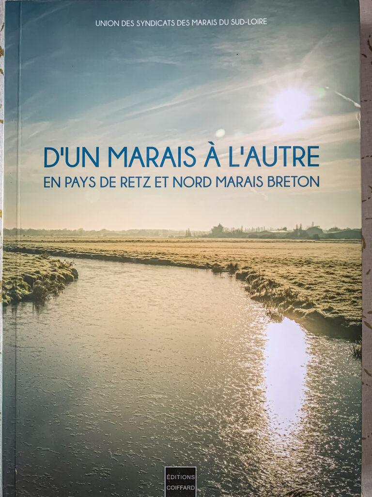 Parution d'un livre, aux éditions COIFFARD est écrit par l'Union des Syndicats des Marais du Sud-Loire.